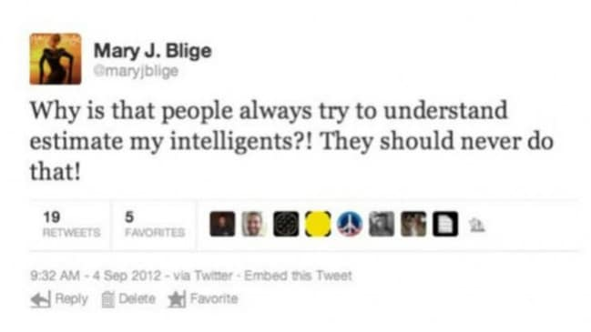 Mary J Blige: NEVER undestand estimate her intelligents.