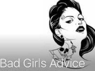 Bad Girls Advice is a bigger problem