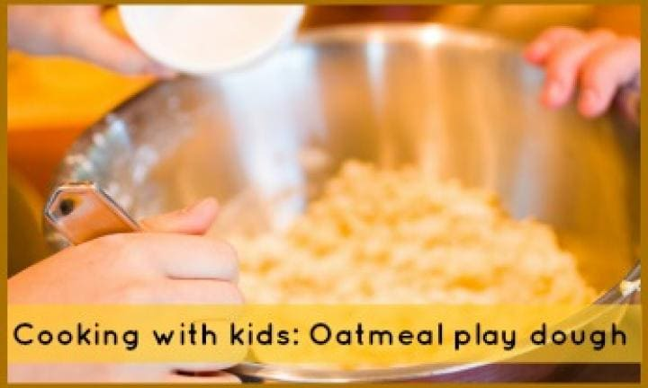 Cooking games with kids: Oatmeal play dough