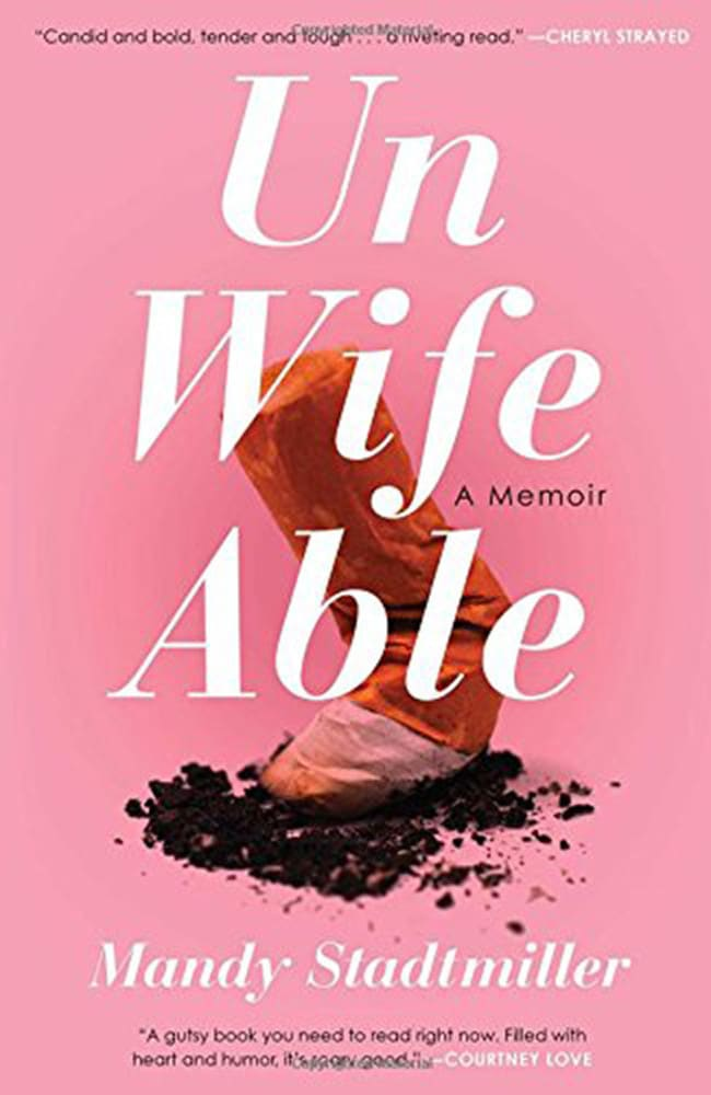 Unwifeable is the new memoir by Mandy Stadtmiller.