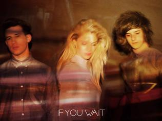 The group's album  <i>If You Wait</i> is out now.