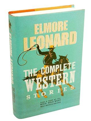 The Complete Western Stories by Elmore Leonard.