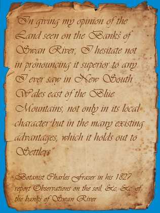 Botanist Charles Fraser in his 1827 report Observations on the soil, &c, &c, of the banks of Swan River
