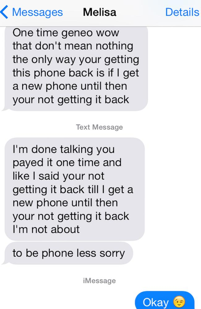 During a heated text exchange Melisa told her ex he wasn't getting his phone back.