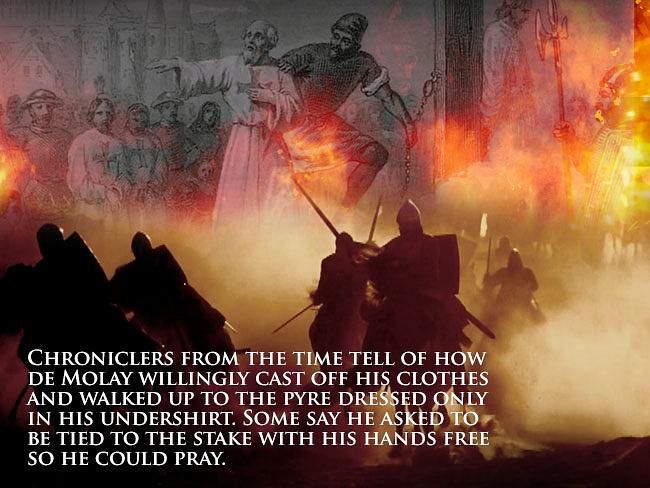Birth of a legend ... the courage with which Jacques de Molay and Geoffroi de Charney faced the stake sparked a myth that remains strong today.