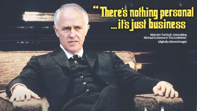 malcolm turnbull channels the godfather when talking of