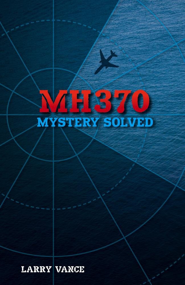 Larry Vance is an air crash investigator, and has written this book on MH370.