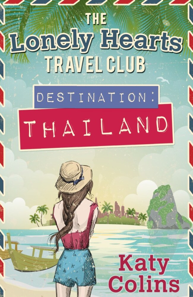 The Lonely Hearts Travel Club, Destination: Thailand by Katy Colins.