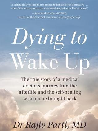 Since his experience, Dr Parti has published the book Dying to Wake Up: A Doctor's Voyage into the Afterlife and is now on a mission to share the lessons he learned on the journey into hell.