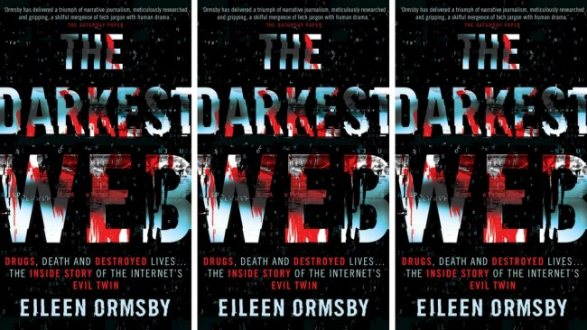 This is an edited extract from 'The Darkest Web'. Photo: Supplied