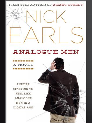 Nick Earls' latest novel is Analogue Men.