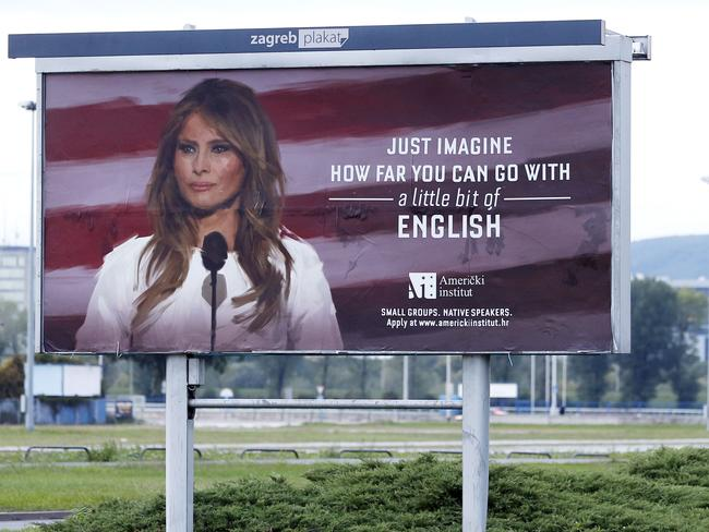 """Billboards featuring Melania Trump and the slogan """"just imagine how far you can go with a little bit of English"""" have been removed from the Croatian capital. Picture: AFP"""