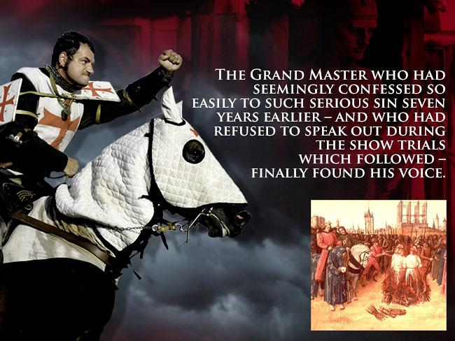 Public spectacle ... the final hours of the Knights Templar were played out in the public places of Pari