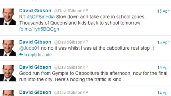 TWEETS from David Gibson the day before his resignation commenting on the run from Gympie to Caboolture and advising caution in school zones.