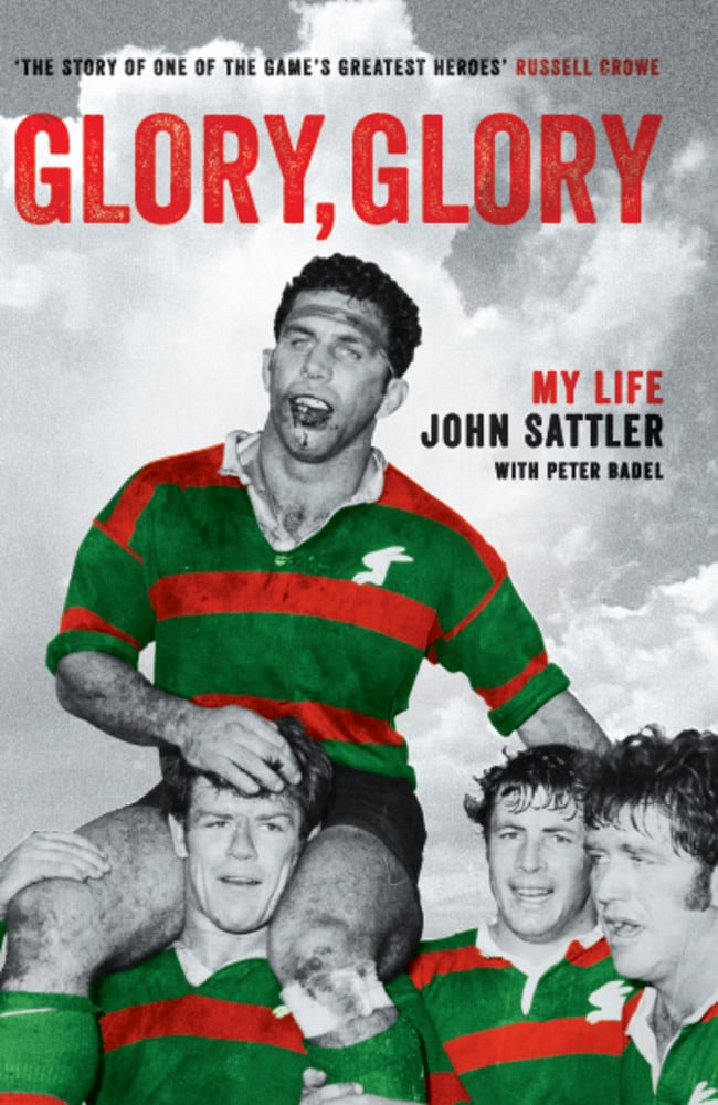Glory, Glory the story of one of the games greatest, My life John Sattler with Peter Badel.