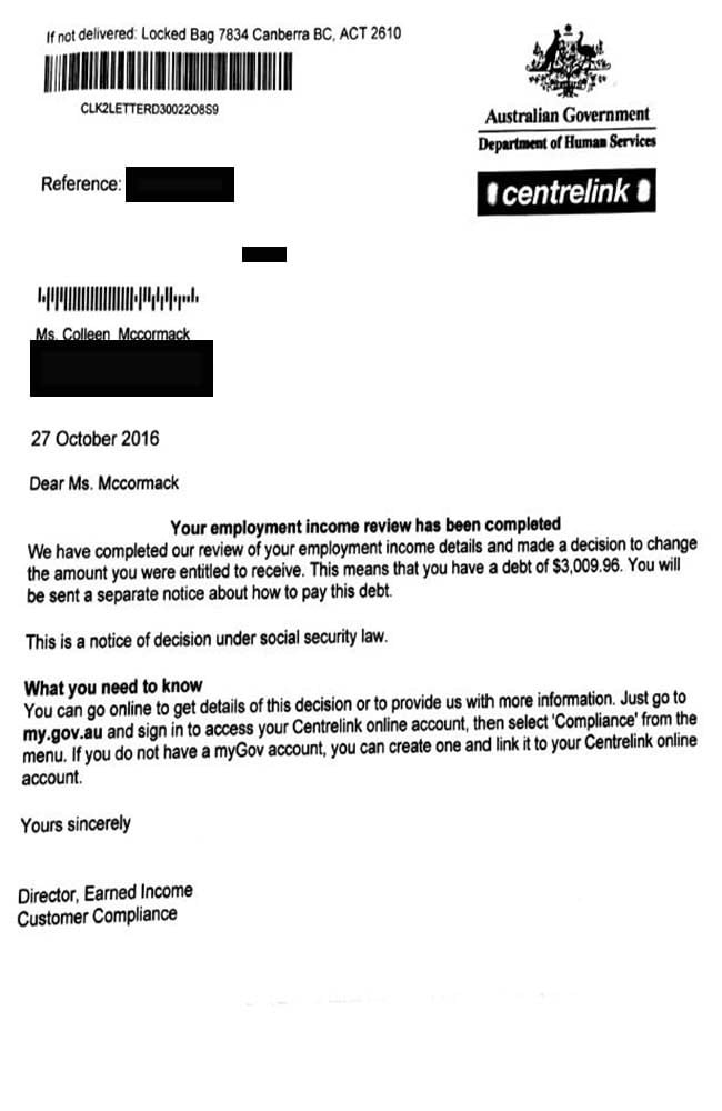 Centrelink then sends people a notice if it thinks they have a debt.