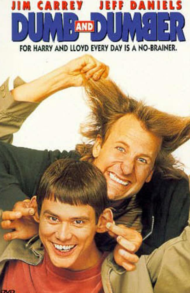The original ... Dumb and Dumber.