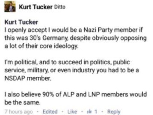 The President of the University of Queensland Young LNP, Kurt Tucker, said in a social media post he would have been a Nazi Party member in 1930s Germany.