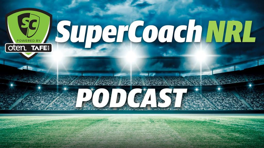 NRL SuperCoach pre-lockout podcast round 8.