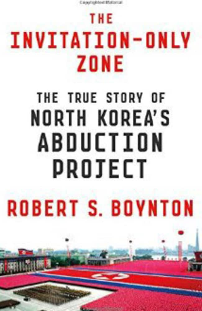 New book ... The Invitation-Only Zone: The True Story of North Korea's Abduction Project by  Robert S. Boynton. Picture: Supplied.
