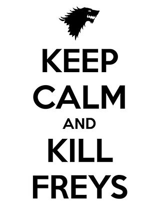 keep calm and kill freys