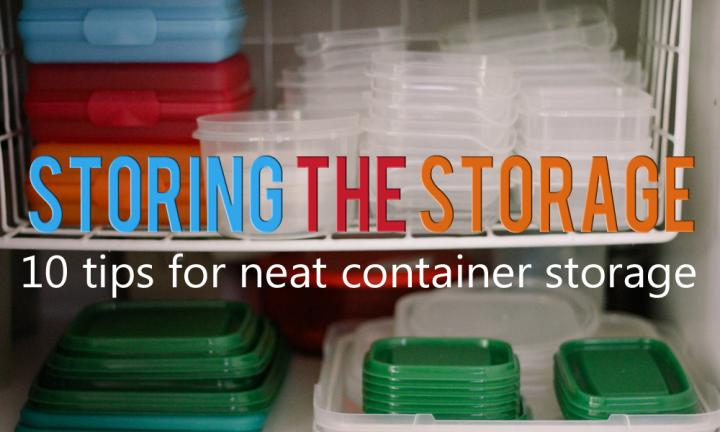 Storing The Storage: 10 Tips For Neat Plastic Container Storage
