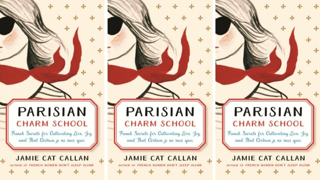 Jamie Cat Callan's 'Parisian Charm School' promises to help you captivate a man's heart using French tactics. Photo: Penguin