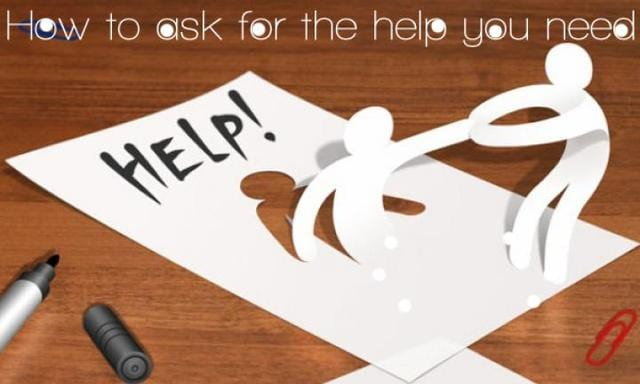 How to ask for the help you need