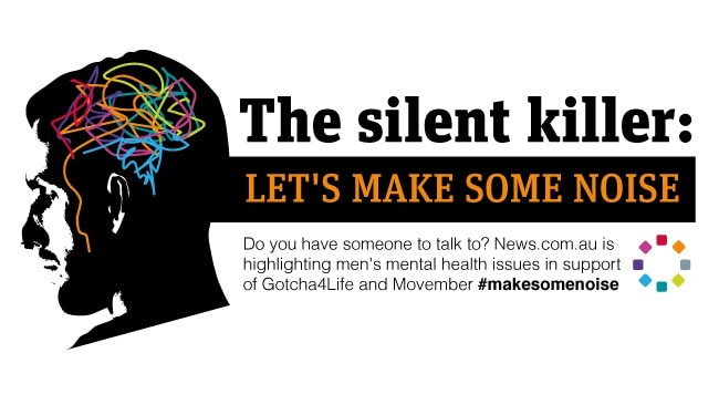 News.com.au campaign is running a campaign The Silent Killer: Let's make some noise on men's mental health.