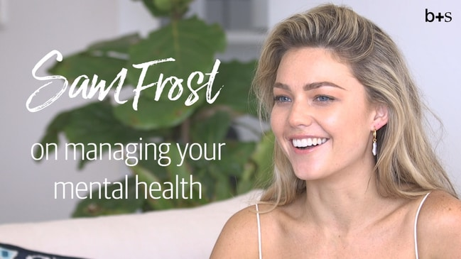 Sam Frost on managing your mental health