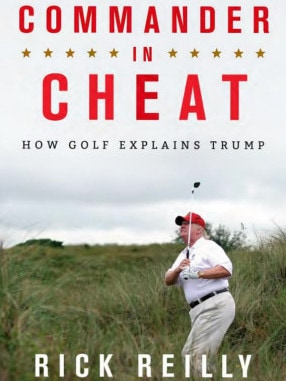 Donald Trump: Commander in Cheat by Rick Reilly.