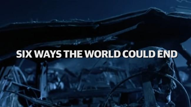 Six ways the world could end