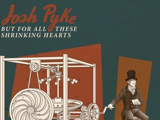 Josh Pyke, But For All These Shrinking Hearts