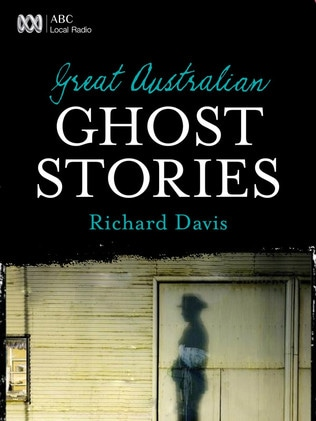 Great Australian Ghost Stories, by Richard Davis. Picture: supplied.