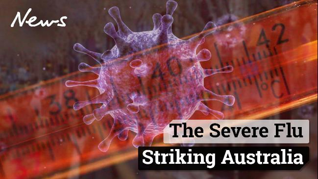 The severe flu striking Australia