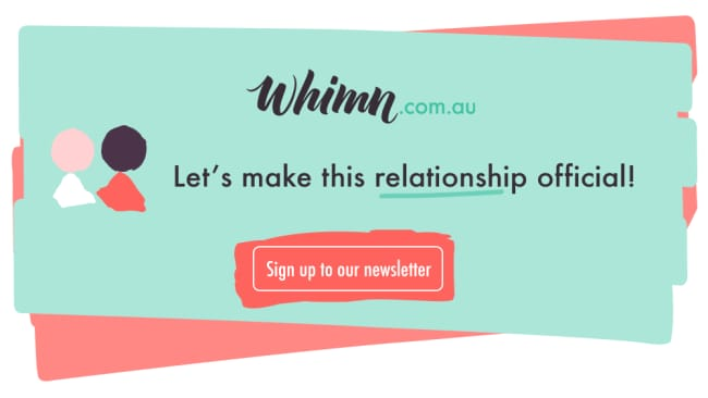 Sign up to the whimn.com.au newsletter