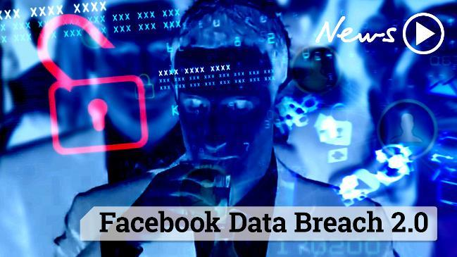 Facebook Data Breach 2.0