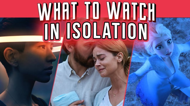 Self-isolating? Here's what to watch