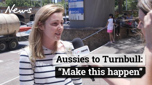 """Aussies to Turnbull: """"Make this happen"""""""