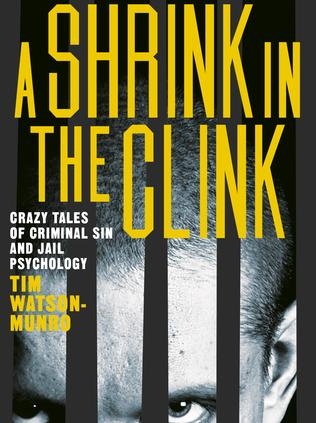 Dr Tim Watson-Munro's new book, A Shrink In The Clink.