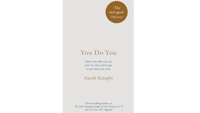 Image: This is an edited extract from YOU DO YOU by Sarah Knight, published by Hachette Australia (RRP $29.99).
