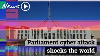 Cyber attack on Australia's Parliament