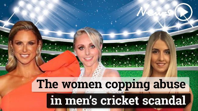 The women copping abuse in men's cricket scandal