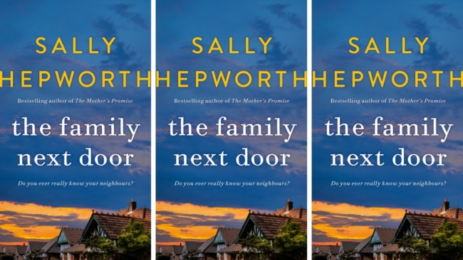 Sally Hepworth's new book 'The family Next Door'. Photo: Supplied