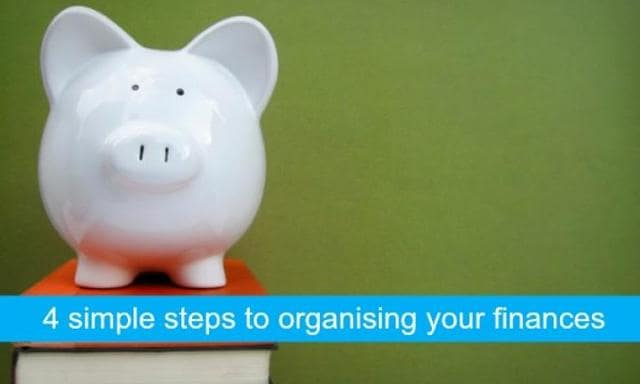 4 simple steps to organising your finances