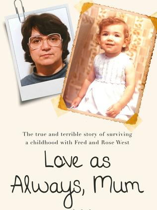 Cover of Mae West's book 'Love As Always, Mum xxx' about surviving a childhood with Britain's most depraved serial killer parents, Fred and Rosemary West.