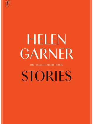 Of try the fictional version, Stories by Helen Garner