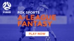 Play the official A-League fantasy game now on Fox Sports!