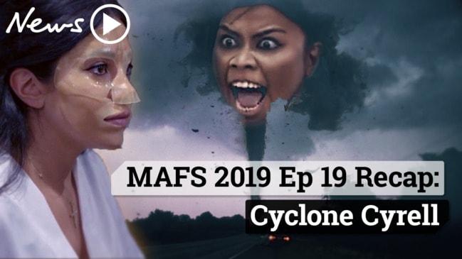 MAFS 2019 Episode 19 Recap: Cyclone Cyrell