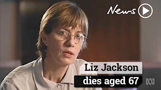 Former ABC journalist Liz Jackson has died aged 67